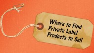 Where to Find Private Label Products to Sell